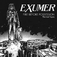 EXUMER - FIRE BEFORE POSSESSION: THE LOST TAPES  CD NEW!
