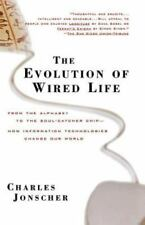 The Evolution of Wired Life: From the Alphabet to the Soul-Catcher Chip -- How I