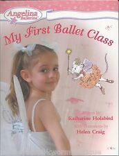 MY FIRST BALLET CLASS Angelina Ballerina NEW Book POSITIONS Steps PHOTOS Dancing