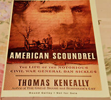 AMERICAN SCOUNDREL. THE LIFE OF THE NOTORIOUS CIVIL WAR GENERAL    GALLEY PROOF