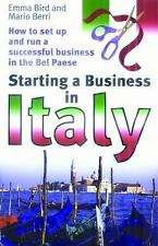 Starting a Business in Italy: How to Set Up And Run a Successful Business in the