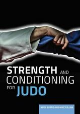 Strength and Conditioning for Judo by Andy Burns 9781785002564 | Brand New