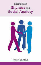 Overcoming Shyness and Social Anxiety, Ruth Searle, New Book