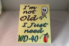Vintage retro I'm not old I just need WD40 funny metal A5 wall sign plaque