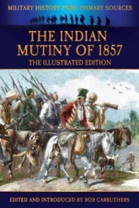 The Indian Mutiny of 1857 by George Bruce Malleson