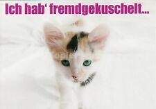 "Postkarte, Katze, ""Ich hab´fremdgekuschelt ..."""