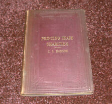 Very rare Printing Trade Charities J.S. Hodson.1883 1st edition subscribers copy