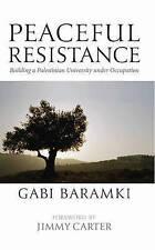 Peaceful Resistance: Building a Palestinian University Under Occupation,Gabi Bar