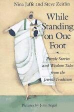 While Standing on One Foot: Puzzle Stories and Wisdom Tales from the Jewish Tra
