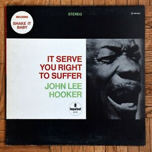 VINYLE 33T LP / JOHN LEE HOOKER / IT SERVE YOU RIGHT TO SUFFER