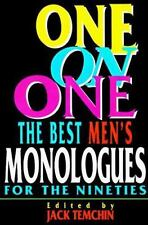 One on One: The Best Men's Monologues for the Nineties (Applause Acting Series)