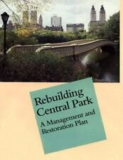 Rebuilding Central Park: A Management and Restoration Plan by Rogers, Elizabeth