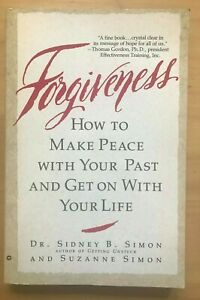 Forgiveness : How to Make Peace with Your Past and Get on with Your Life