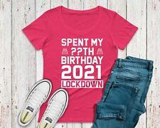 Spent My Birthday In Lockdown 2021 T-Shirt Womens Top Custom Age Fuchsia Pink