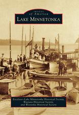 Lake Minnetonka [Images of America] [MN] [Arcadia Publishing]
