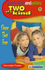 Closer Than Ever (Two of a Kind Diaries), Mary-Kate Olsen, Ashley Olsen