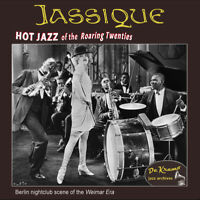 JASSIQUE ! Original Hot Jazz and Cabaret Gems of the Roaring '20s. CD Remastered