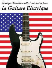 Musique Traditionnelle Américaine Pour la Guitare Electrique : 10 Chansons...