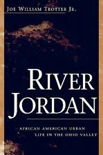 River Jordan: African American Urban Life in the Ohio Valley (Ohio River Valley