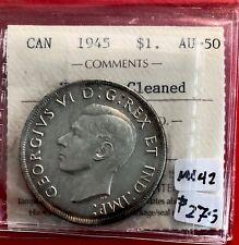 1945 Canada 1 Dollar Silver Coin One Dollar MX42 - ICCS AU-50 Harshly Cleaned