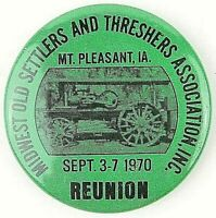 1970 Mt Pleasant IA Midwest Old Settlers Threshers Reunion Pinback Button