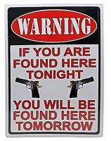 "12"" x 17"" Tin Metal Sign WARNING If You Are Found Here Tonight Will Be Tomorrow"