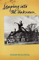 Leaping into the Unknown Paperback Elizabeth Martina Bishop