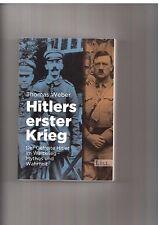 Weber Hitlers erster Krieg Der Gefreite Hitler im Weltkrieg Mythos und Wahrheit
