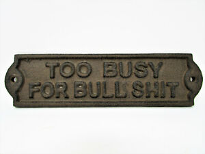 """8.25"""" x 2.25"""" Cast Iron """"Too Busy For Bullsh*t"""" Sign Plaque Funny Office Home"""