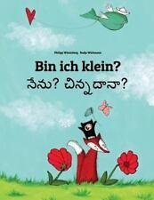Bin Ich Klein? Nenu? Cinnadana? : Kinderbuch Deutsch-Telugu...