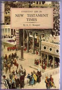 Everyday Life in New Testament Times, Bouquet, A. C.