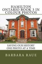 Cruising Ontario: Hamilton Ontario Book 3 in Colour Photos : Saving Our...