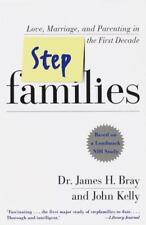 Stepfamilies: Love, Marriage, and Parenting in the First Ten Years-- Based On a