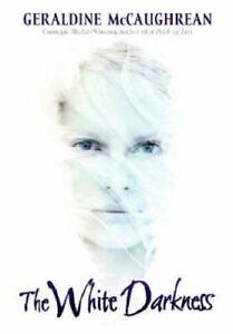 The White Darkness by Geraldine McCaughrean (2007, Hardcover)