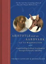 Aristotle and an Aardvark Go to Washington by Klein, Daniel, Cathcart, Thomas, G