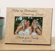 Personalised Bridesmaid Wooden Photo Frame  6x4 WEDDING Forever my friend frame