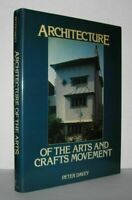 Peter Davey / ARCHITECTURE OF THE ARTS AND CRAFTS MOVEMENT 1st Edition 1980
