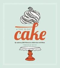 NEW - A Time to Eat Cake by Students of the 826 Valencia Writing Project