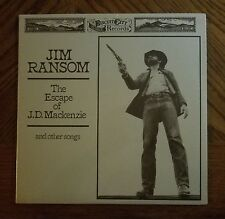 JIM RANSOM / THE ESCAPE OF J.D. MACKENZIE & OTHER SONGS ~ 1976 LP MINT ~ SEALED