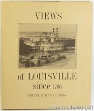 VIEWS OF LOUISVILLE SINCE 1766 Samuel Thomas Bingham 3rd Ed 1975 VG HCDC