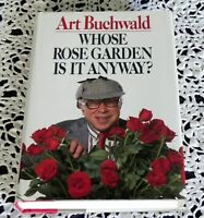 Whose Rose Garden Is It Anyway by Art Buchwald SIGNED 1st Edition 1st Printing