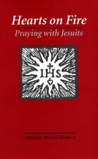 Hearts on Fire: Praying With Jesuits by Michael G. Harter