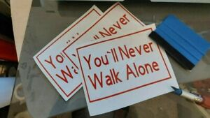 `YOU`LL NEVER WALK ALONE` TEXT Vinyl Decal Sticker WITH 1 X FREE LIVERBIRD