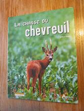 La chasse au chevreuil Dynamique Chiens Armements VALET 2002 Deer hunting
