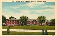 Vintage Linen Postcard; Holston Valley Community Hospital, Kingsport TN Unposted