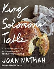 King Solomon's Table : A Culinary Exploration of Jewish Cooking from Around the