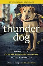 B00AK3ML3G Thunder Dog: The True Story of a Blind Man, His Guide Dog, and the T