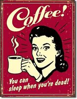 Coffee You Can Sleep When You're Dead Metal Sign Tin New Vintage Style USA #1331