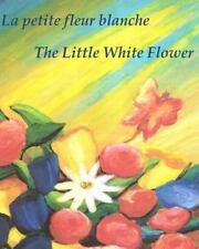 Les Histoires D'Andie: La Petite Fleur Blanche the Little White Flower :...