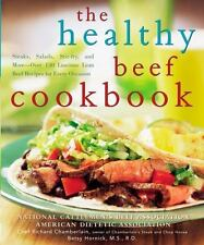 The Healthy Beef Cookbook: Steaks, Salads, Stir-fry, and More--Over 130 Luscious